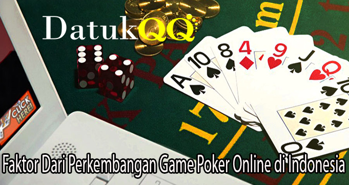 Faktor Dari Perkembangan Game Poker Online di Indonesia