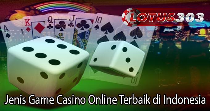 Jenis Game Casino Online Terbaik di Indonesia