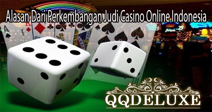 Alasan Dari Perkembangan Judi Casino Online Indonesia
